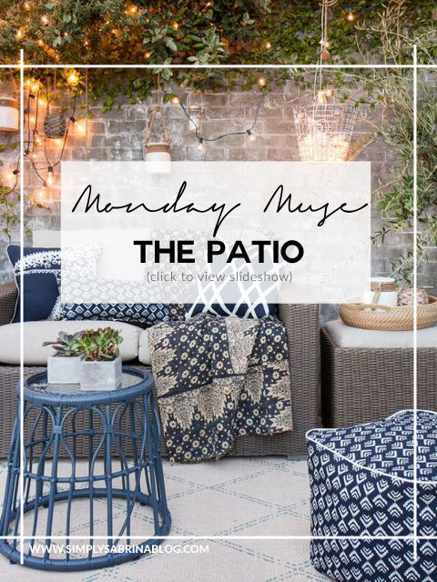 MONDAY MUSE: PATIO INSPIRATION