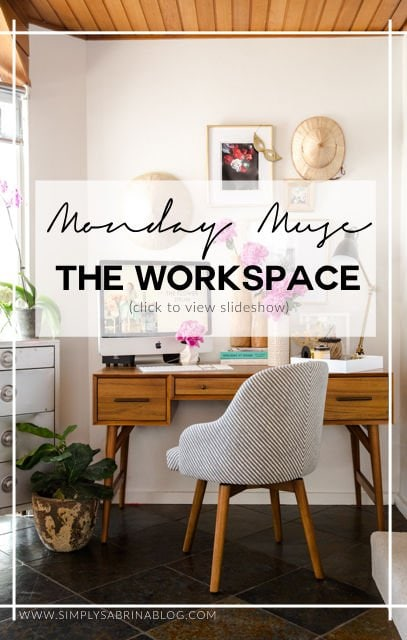 MONDAY MUSE: THE WORKSPACE