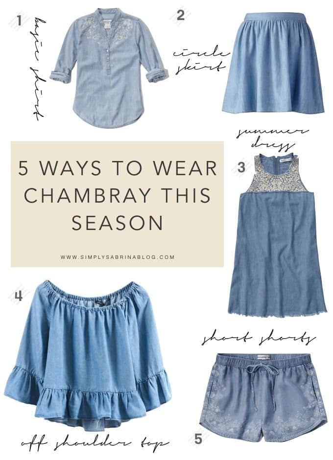 5 WAYS TO WEAR CHAMBRAY THIS SUMMER