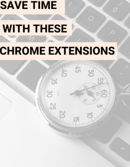 Google Chrome Extensions That Save Time