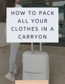How To Pack All Your Clothes For Vacation In A Carryon