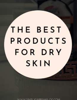 Products and Tips For Dry Skin
