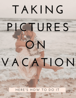 How To Take Photos While You're Traveling