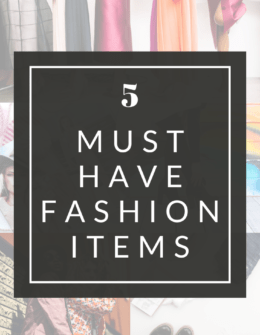Must Have Fashion Items
